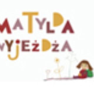 Justyna Zbroja - Matylda Wyjeżdża