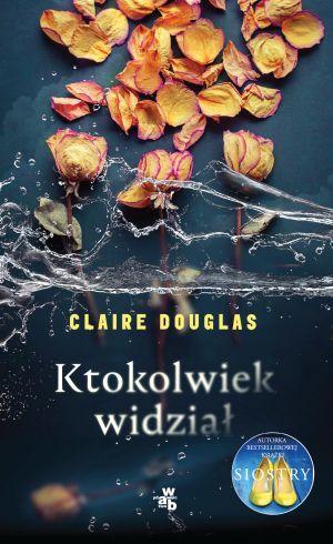 """""""Ktokolwiek widział"""" - Claire Douglas"""