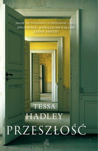 """""""Przeszłość"""" – Tessa Hadley"""