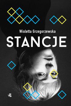 Stancje - Wioletta Grzegorzewska